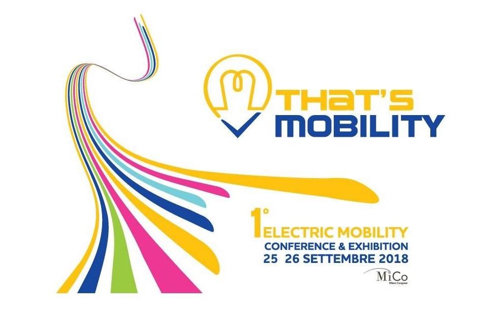 Il 25 e 26 settembre presso il MICO, Centro Congressi di Fiera Milano, parte la primissima edizione di That's Mobility, un evento per la mobilità sostenibile.